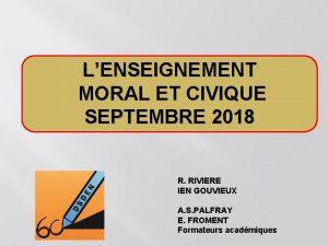 LENSEIGNEMENT MORAL ET CIVIQUE SEPTEMBRE 2018 R RIVIERE