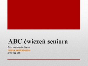ABC wicze seniora Mgr Agnieszka Wnuk wnukaagainteria pl