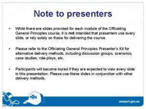 Note to presenters While there are slides provided