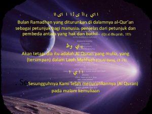 Bulan Ramadhan yang diturunkan di dalamnya alQuran sebagai