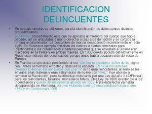 IDENTIFICACION DELINCUENTES En pocas remotas se utilizaron para
