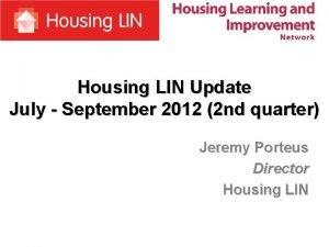 Housing LIN Update July September 2012 2 nd