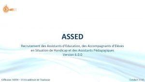 ASSED Recrutement des Assistants dEducation des Accompagnants dElves