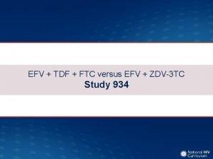 EFV TDF FTC versus EFV ZDV3 TC Study