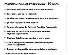 PASTORAL FAMILIAR PARROQUIAL 10 IDEAS 1 Entender adecuadamente
