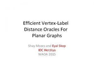 Efficient VertexLabel Distance Oracles For Planar Graphs Shay