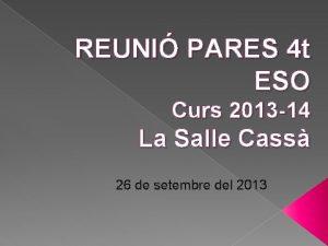 REUNI PARES 4 t ESO Curs 2013 14