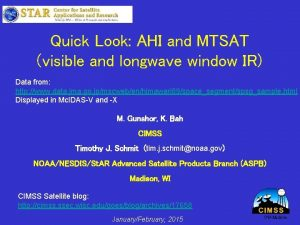 Quick Look AHI and MTSAT visible and longwave