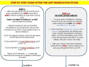 STEP BY STEP GUIDE AFTER THE UNIT RESERVATION