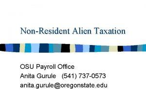 NonResident Alien Taxation OSU Payroll Office Anita Gurule