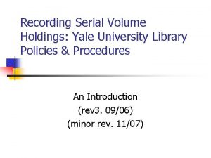 Recording Serial Volume Holdings Yale University Library Policies
