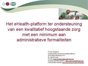 Het e Healthplatform ter ondersteuning van een kwalitatief