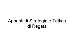 Appunti di Strategia e Tattica di Regata Strategia