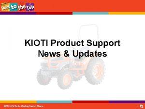 KIOTI Product Support News Updates 1 Warranty Support