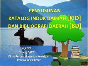 PENYUSUNAN KATALOG INDUK DAERAH KID DAN BIBLIOGRAFI DAERAH