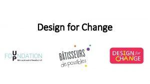 Design for Change Table des matires 1 2