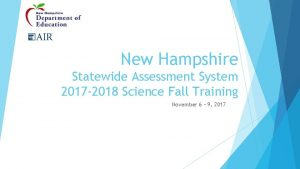 New Hampshire Statewide Assessment System 2017 2018 Science
