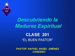 Class 201 Descubriendo la Madurez Espiritual CLASE 201