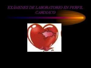 EXMENES DE LABORATORIO EN PERFIL CARDIACO CUADRO CLINICO