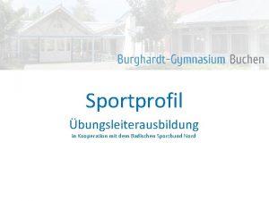 Sportprofil bungsleiterausbildung in Kooperation mit dem Badischen Sportbund