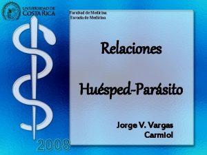 Facultad de Medicina Escuela de Medicina Relaciones HuspedParsito