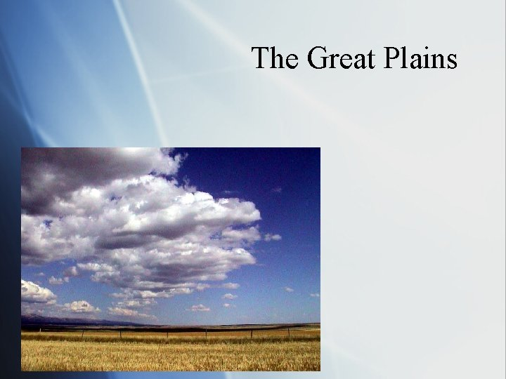 The Great Plains The Great Plains What words