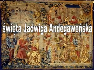 Jadwiga Andegaweska wg Szent Hedvig ur midzy 3
