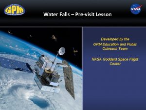 Water Falls Previsit Lesson Developed by the GPM