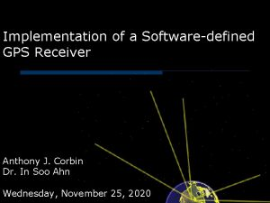 Implementation of a Softwaredefined GPS Receiver Anthony J