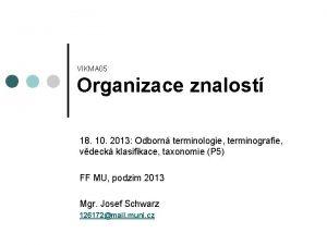 VIKMA 05 Organizace znalost 18 10 2013 Odborn