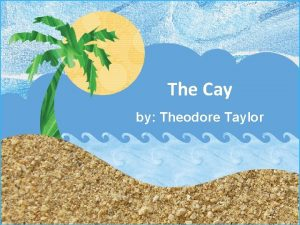 The Cay by Theodore Taylor By Theodore Taylor