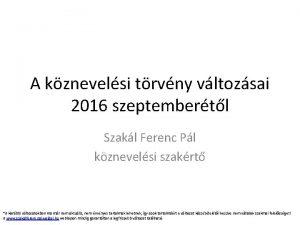 A kznevelsi trvny vltozsai 2016 szeptembertl Szakl Ferenc