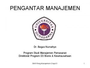 PENGANTAR MANAJEMEN Dr Bagus Nurcahyo Program Studi Manajemen