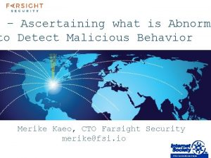 Ascertaining what is Abnorma to Detect Malicious Behavior