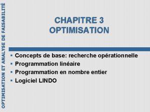 OPTIMISATION ET ANALYSE DE FAISABILIT CHAPITRE 3 OPTIMISATION