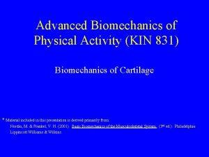 Advanced Biomechanics of Physical Activity KIN 831 Biomechanics