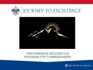 PERFORMANCE RECOGNITION PROGRAM FOR COMMISSIONERS Commissioners what is