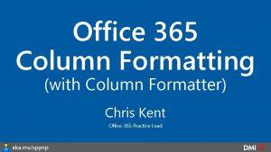 Office 365 Column Formatting with Column Formatter Chris