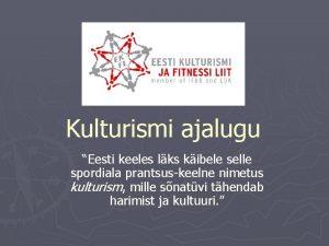 Kulturismi ajalugu Eesti keeles lks kibele selle spordiala