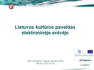 Lietuvos kultros paveldas elektroninje erdvje UAB Sintagma Danut