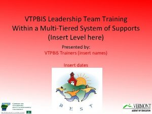 VTPBIS Leadership Team Training Within a MultiTiered System