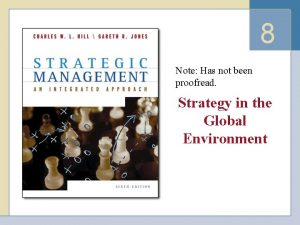 8 Note Has not been proofread Strategy in