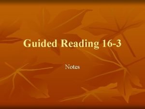 Guided Reading 16 3 Notes DO NOW Recreate
