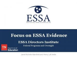 Focus on ESSA Evidence ESSA Directors Institute Federal