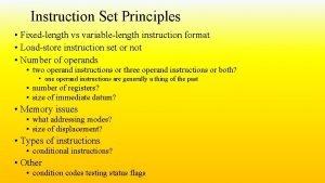 Instruction Set Principles Fixedlength vs variablelength instruction format