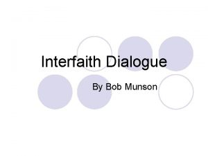 Interfaith Dialogue By Bob Munson Communication between different