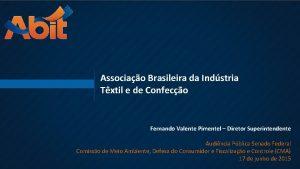Associao Brasileira da Indstria Txtil e de Confeco