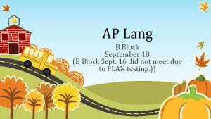 AP Lang B Block September 18 B Block