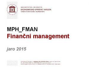 MPHFMAN Finann management jaro 2015 Kontaktn daje Finann