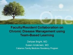 FacultyResident Collaboration on Chronic Disease Management using TeamBased